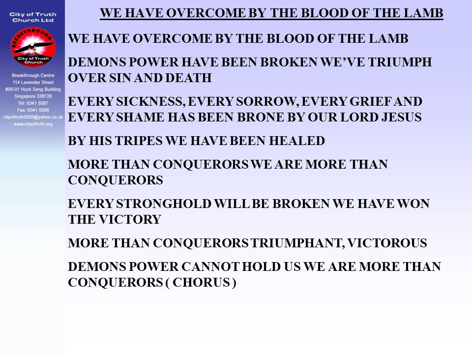 WE HAVE OVERCOME BY THE BLOOD OF THE LAMB