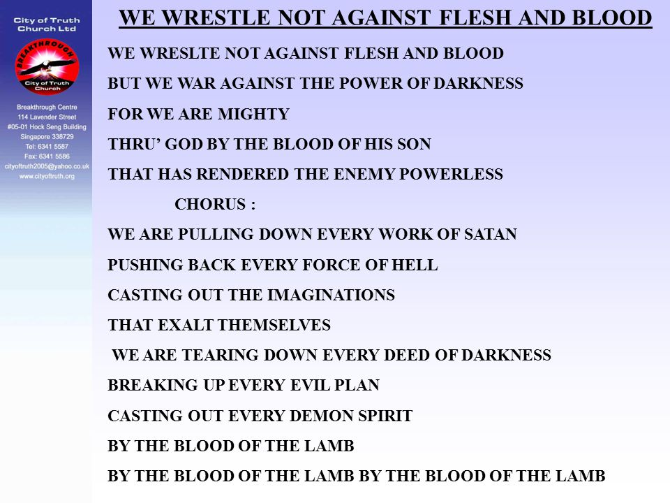 WE WRESTLE NOT AGAINST FLESH AND BLOOD