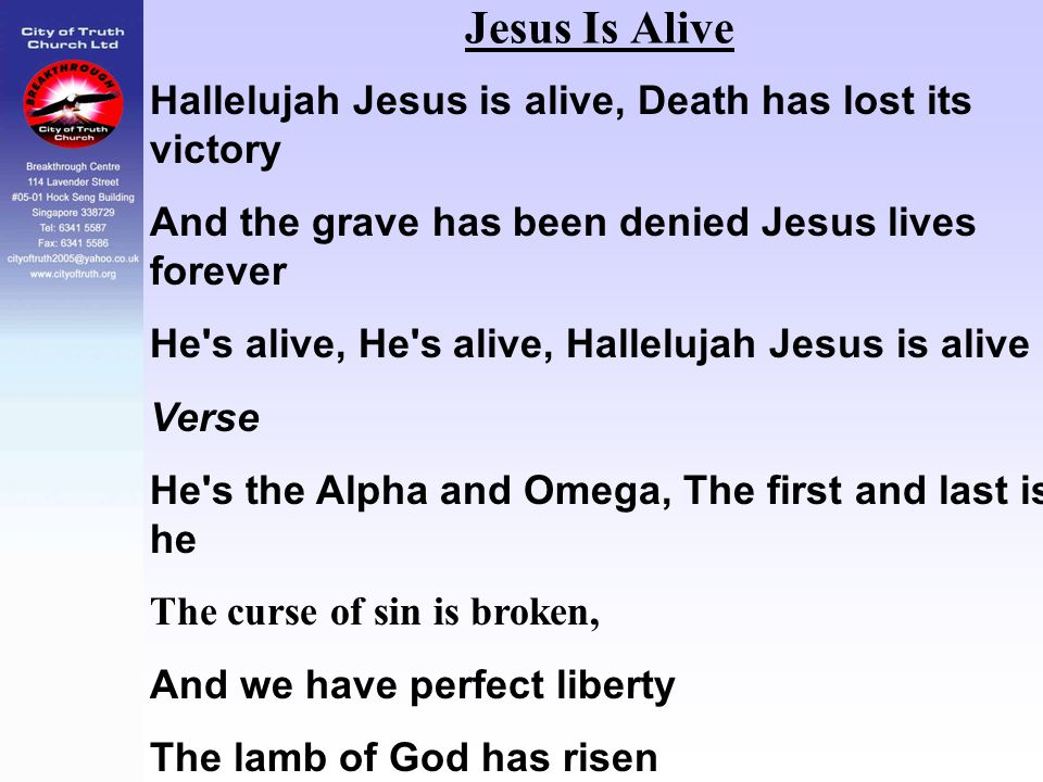 Jesus Is Alive Hallelujah Jesus is alive, Death has lost its victory