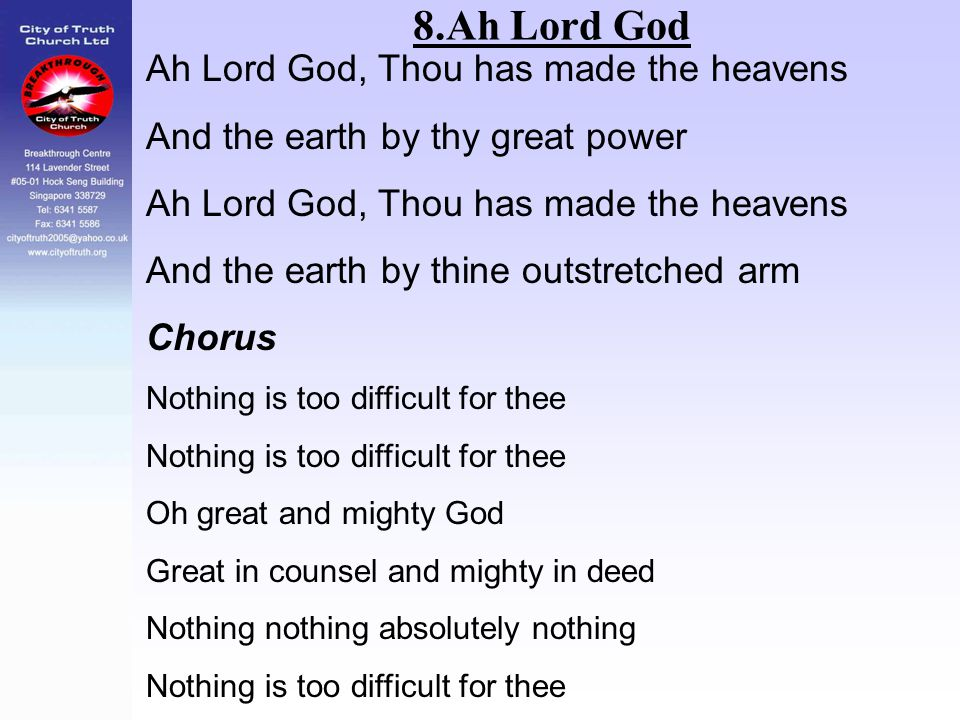 8.Ah Lord God Ah Lord God, Thou has made the heavens