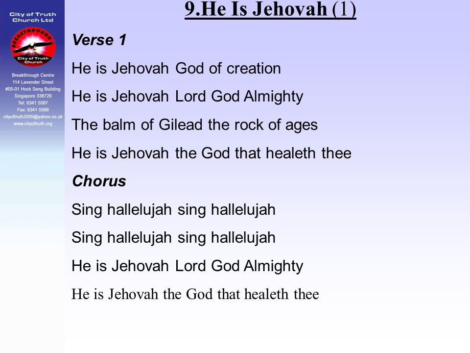 9.He Is Jehovah (1) Verse 1 He is Jehovah God of creation
