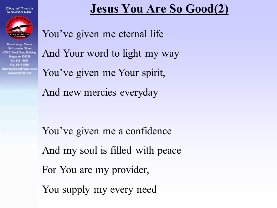 Jesus You Are So Good(2) You've given me eternal life