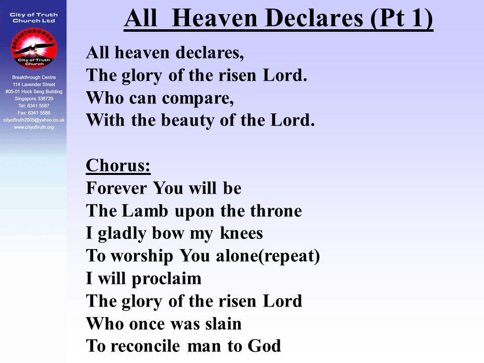 All Heaven Declares (Pt 1)