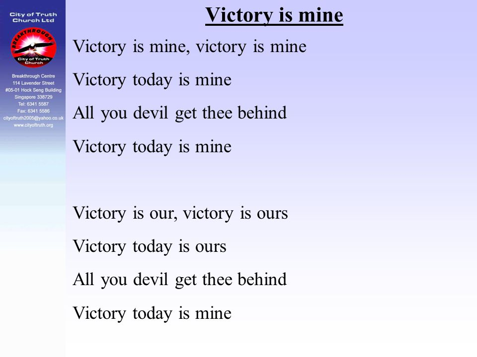 Victory is mine Victory is mine, victory is mine Victory today is mine