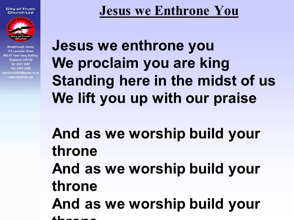 We proclaim you are king Standing here in the midst of us