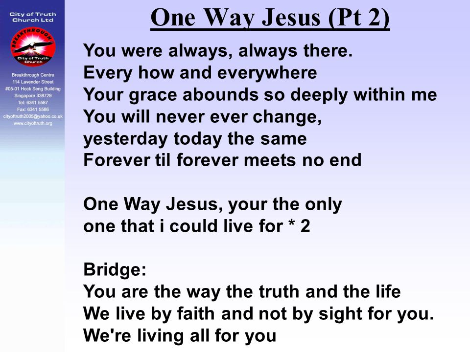 One Way Jesus (Pt 2) You were always, always there.