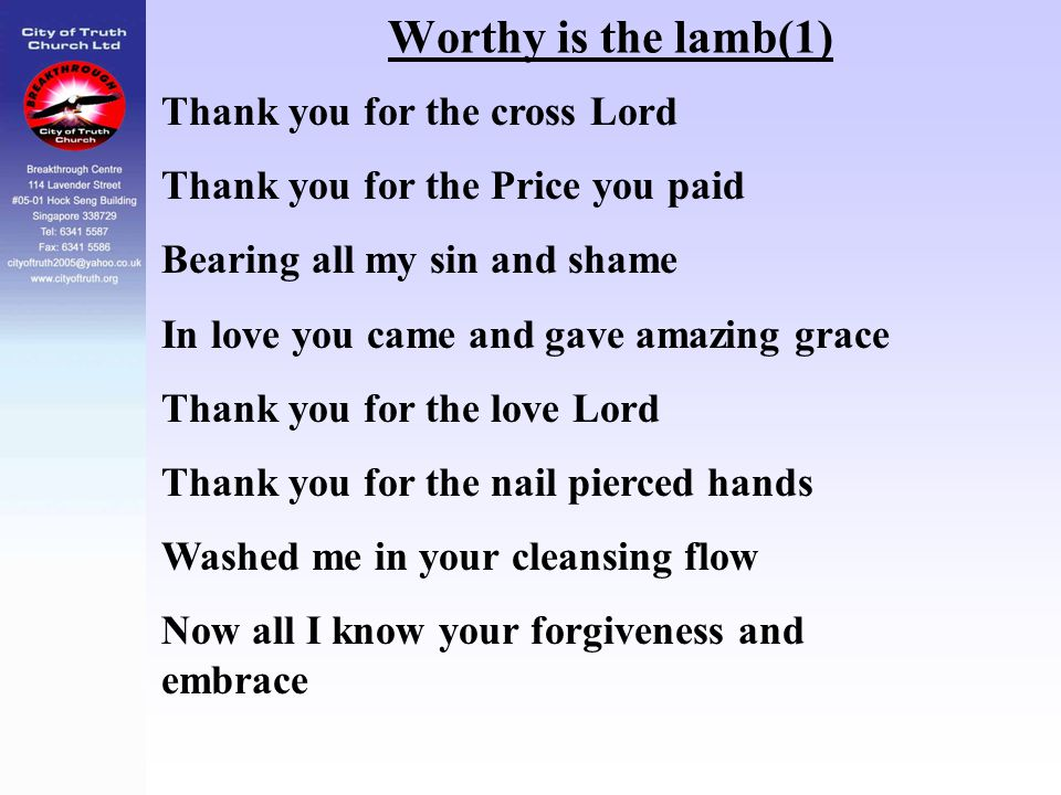 Worthy is the lamb(1) Thank you for the cross Lord