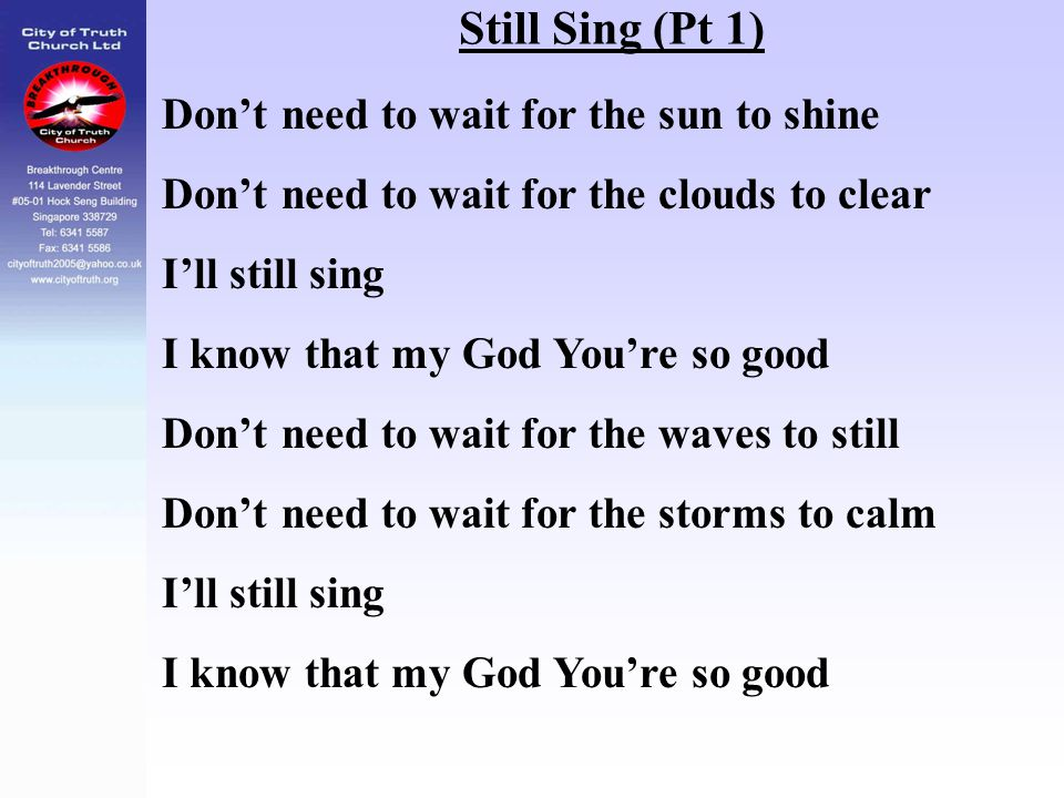 Still Sing (Pt 1) Don't need to wait for the sun to shine