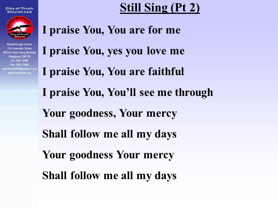 Still Sing (Pt 2) I praise You, You are for me