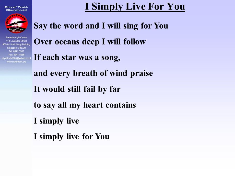 I Simply Live For You Say the word and I will sing for You