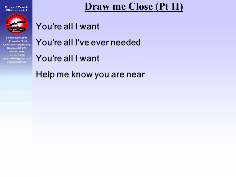 Draw me Close (Pt II) You re all I want You re all I ve ever needed
