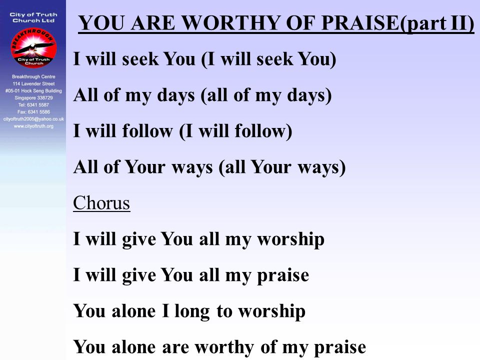 YOU ARE WORTHY OF PRAISE(part II)