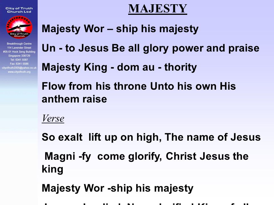 MAJESTY Majesty Wor – ship his majesty