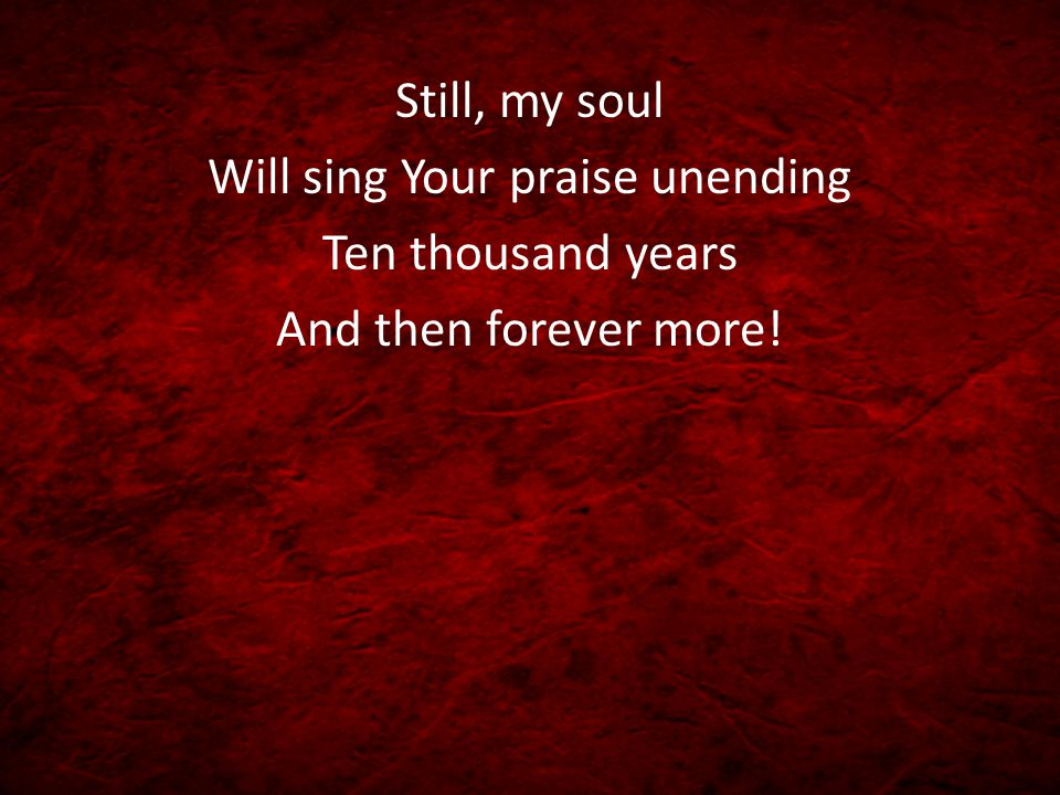 Will sing Your praise unending