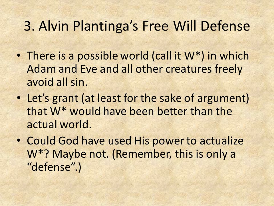 3. Alvin Plantinga's Free Will Defense