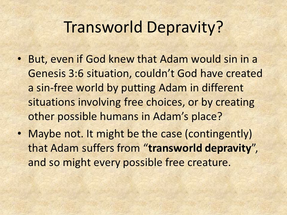 Transworld Depravity