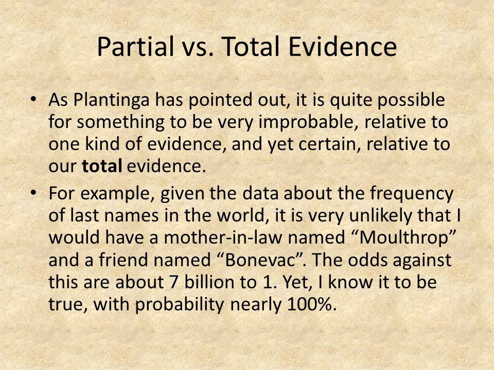 Partial vs. Total Evidence
