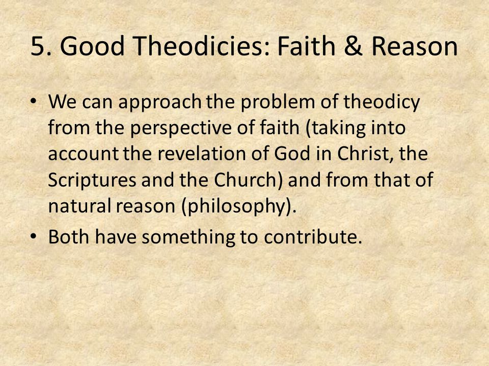 5. Good Theodicies: Faith & Reason