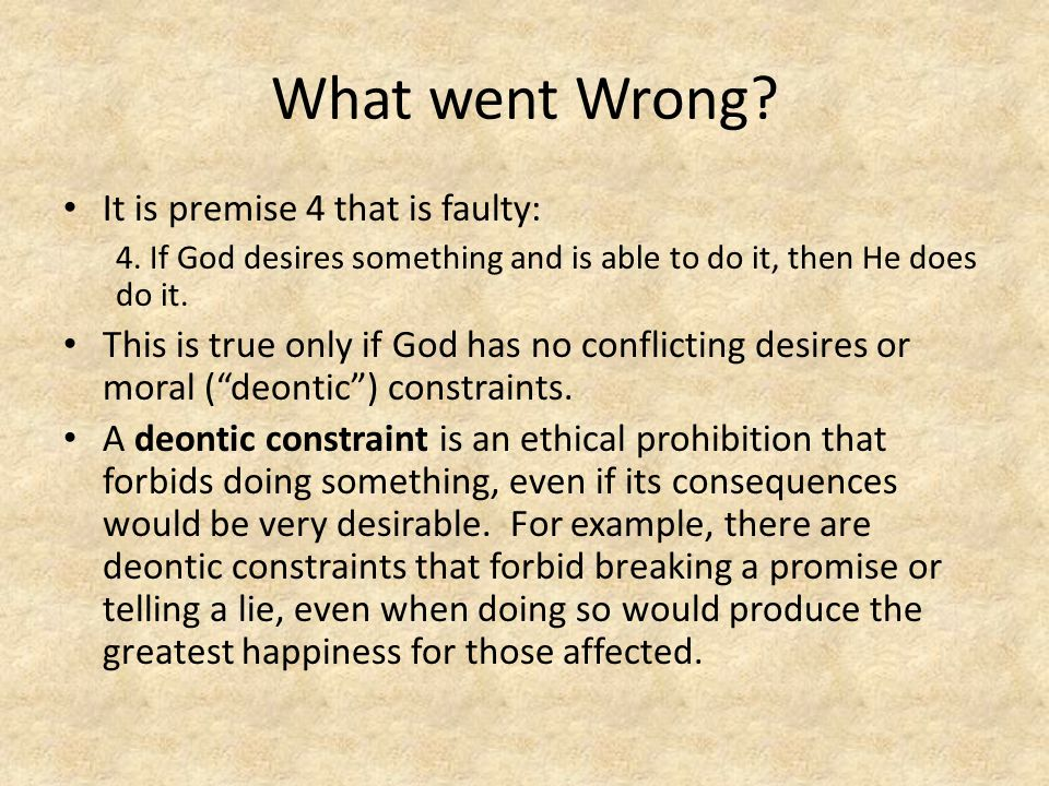 What went Wrong It is premise 4 that is faulty: