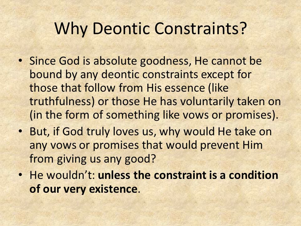 Why Deontic Constraints