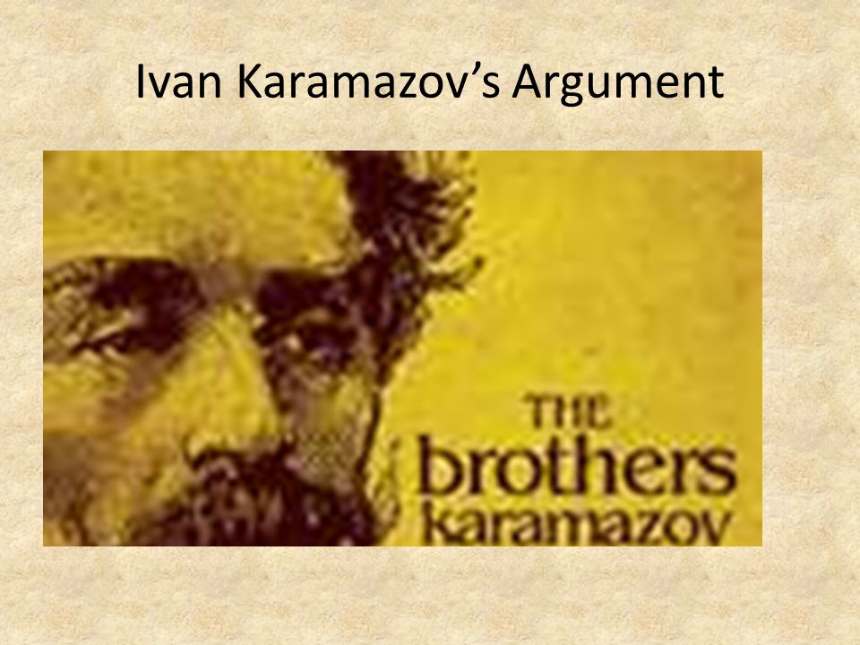 Ivan Karamazov's Argument