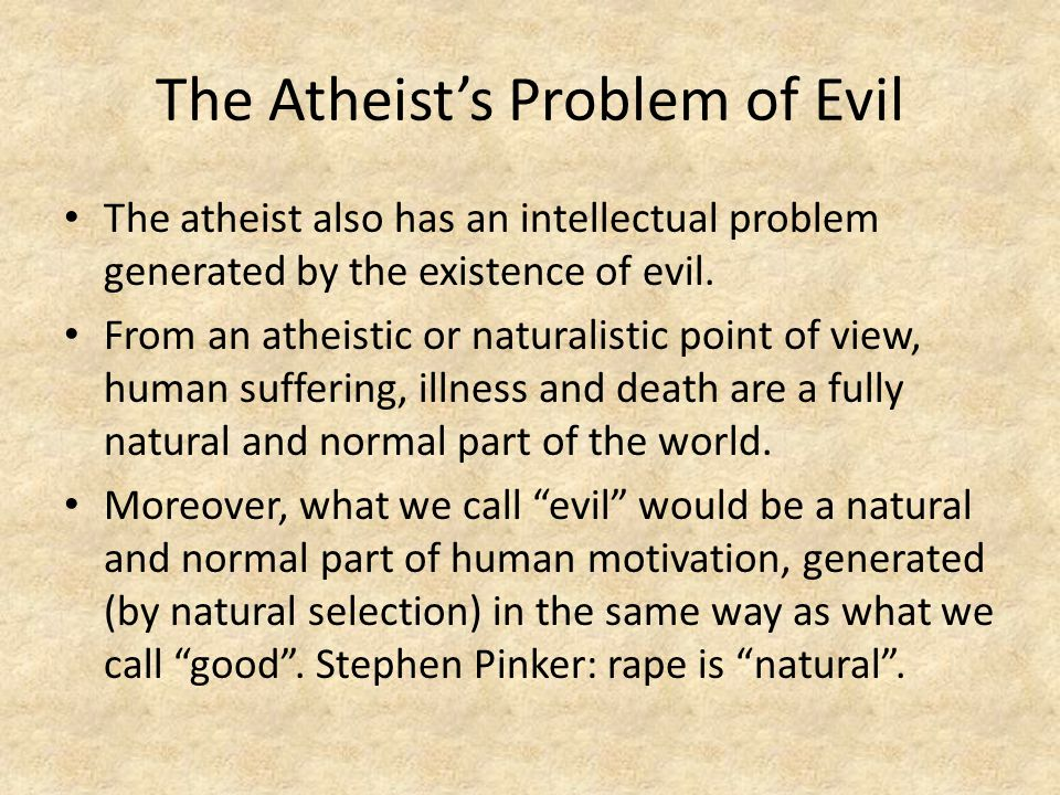 The Atheist's Problem of Evil