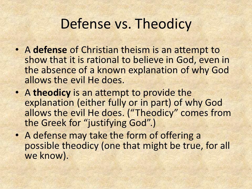 Defense vs. Theodicy