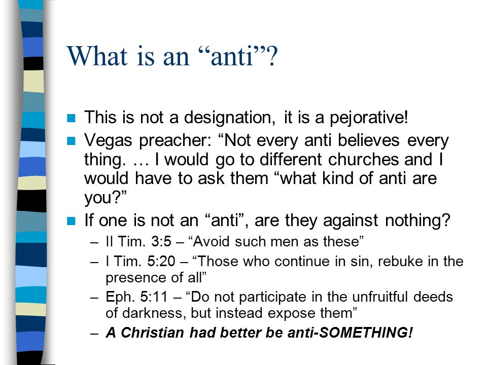 What is an anti This is not a designation, it is a pejorative!