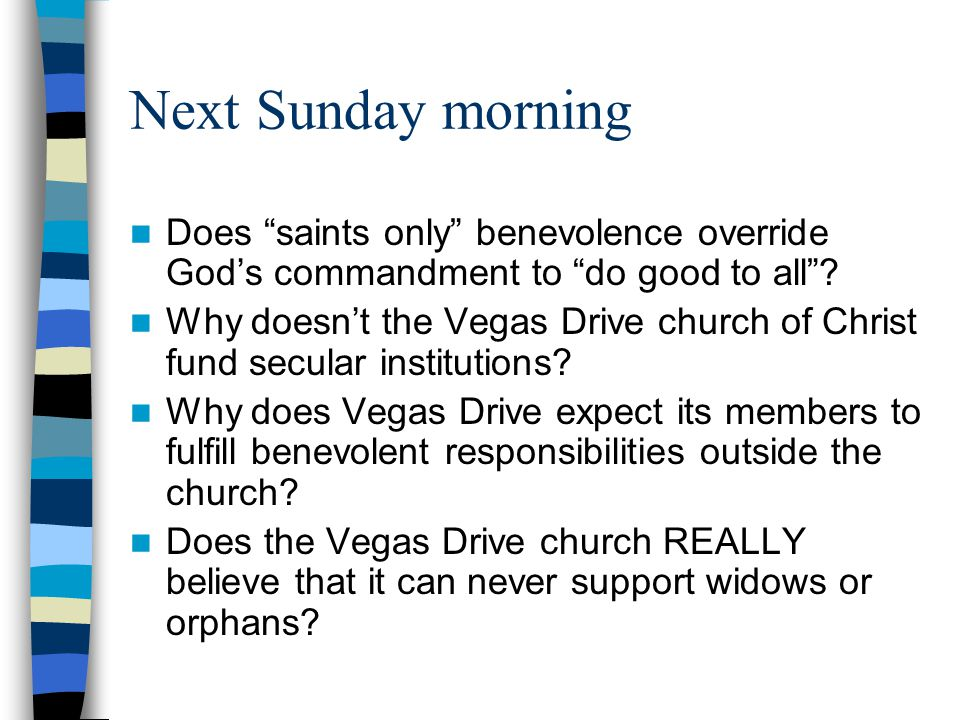 Next Sunday morning Does saints only benevolence override God's commandment to do good to all