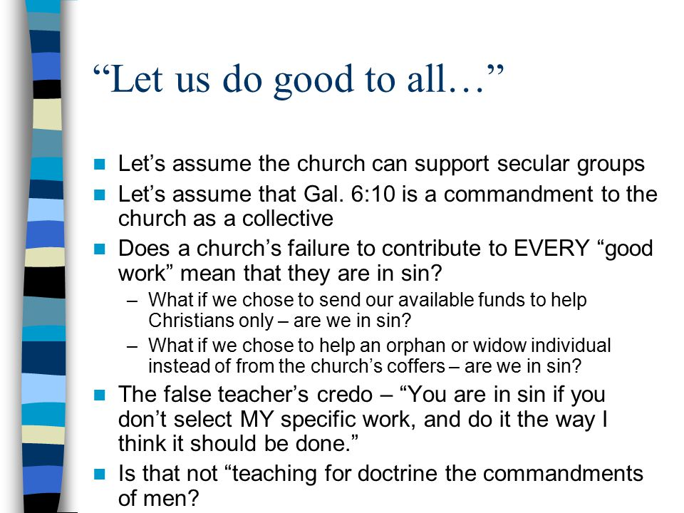 Let us do good to all… Let's assume the church can support secular groups.