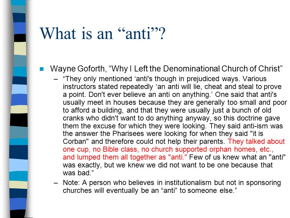 What is an anti Wayne Goforth, Why I Left the Denominational Church of Christ