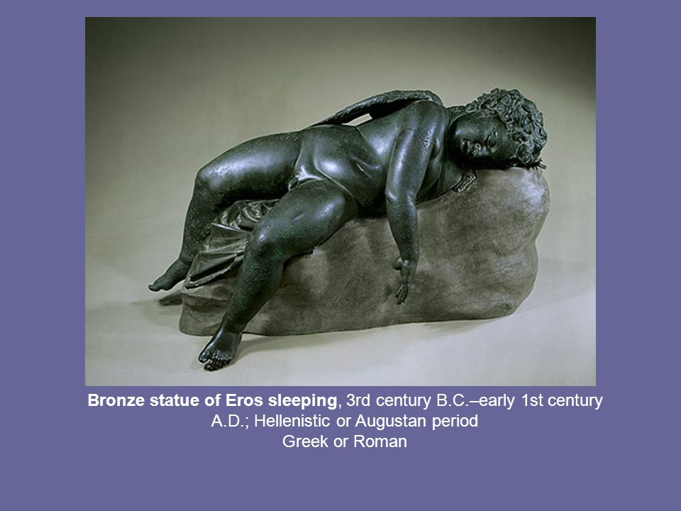 Bronze statue of Eros sleeping, 3rd century B. C. –early 1st century A