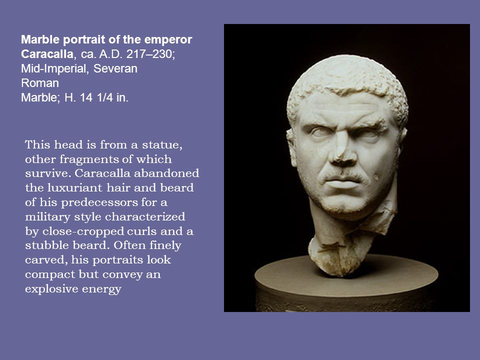 Marble portrait of the emperor Caracalla, ca. A. D