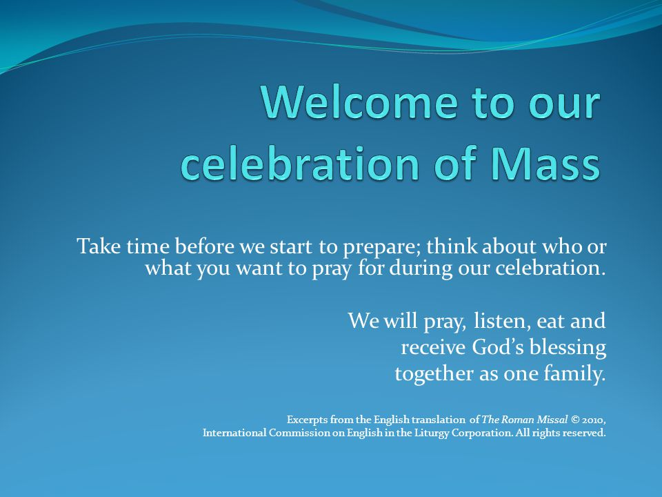 Welcome to our celebration of Mass