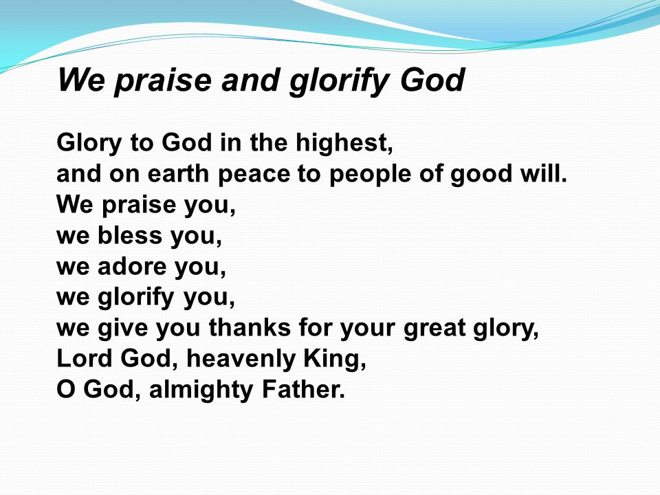 We praise and glorify God
