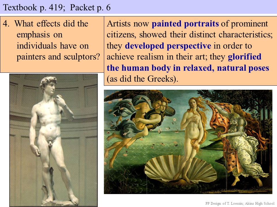 Textbook p. 419; Packet p. 6 4. What effects did the emphasis on individuals have on painters and sculptors