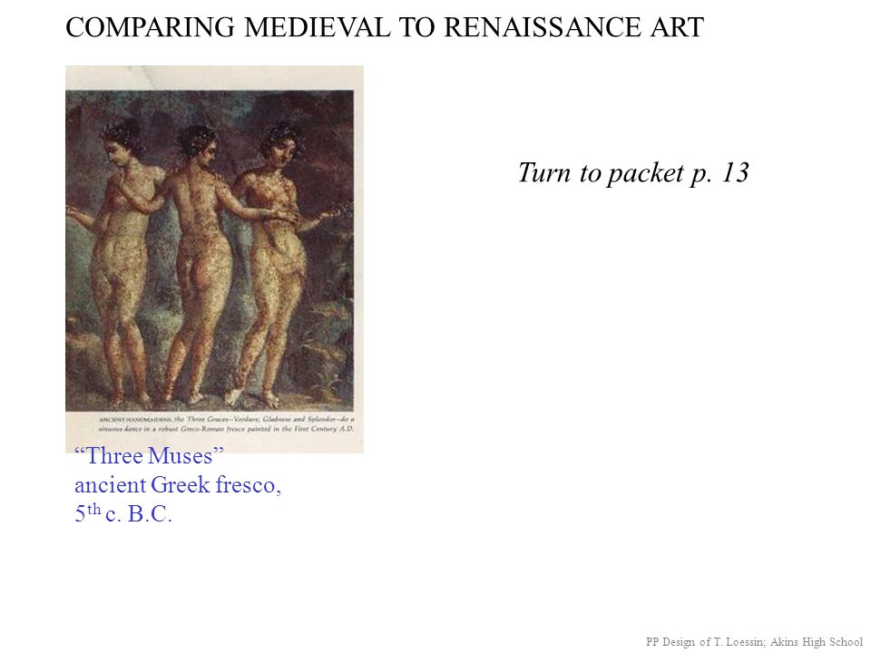 COMPARING MEDIEVAL TO RENAISSANCE ART