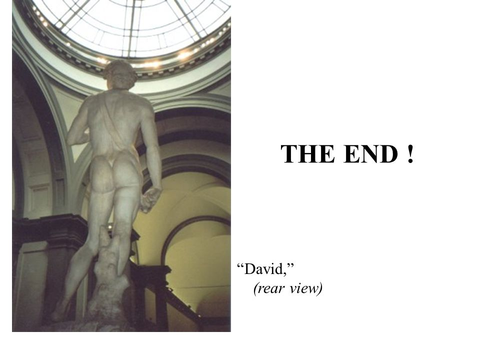 THE END ! David, (rear view)