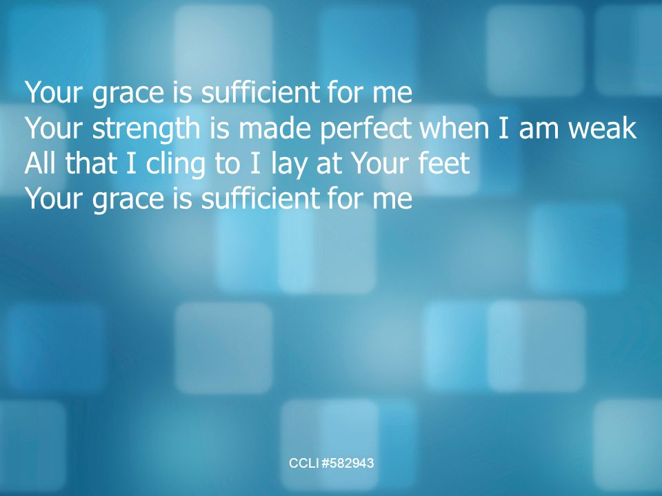 Your grace is sufficient for me