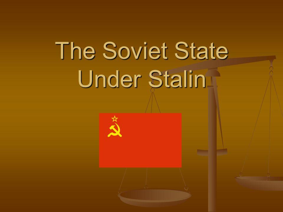 The Soviet State Under Stalin