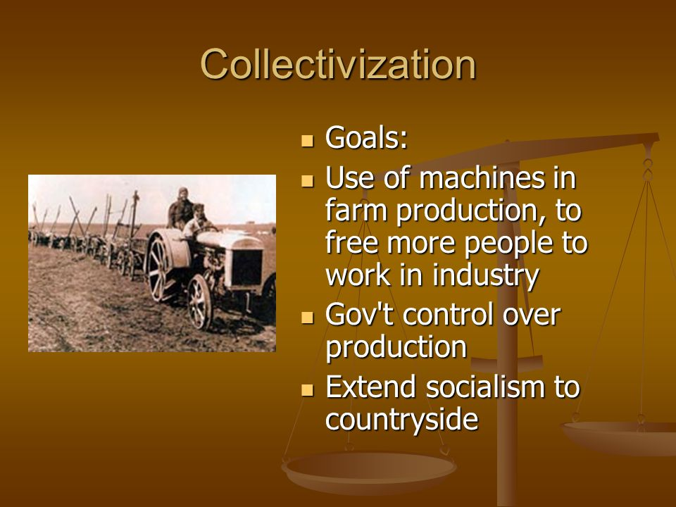 Collectivization Goals: