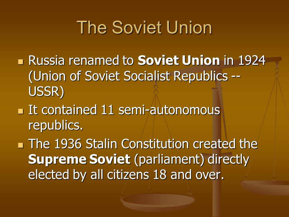 The Soviet Union Russia renamed to Soviet Union in 1924 (Union of Soviet Socialist Republics -- USSR)