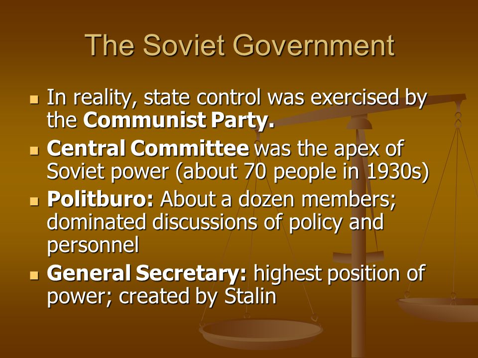 The Soviet Government In reality, state control was exercised by the Communist Party.