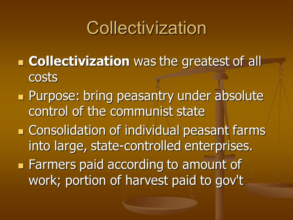 Collectivization Collectivization was the greatest of all costs