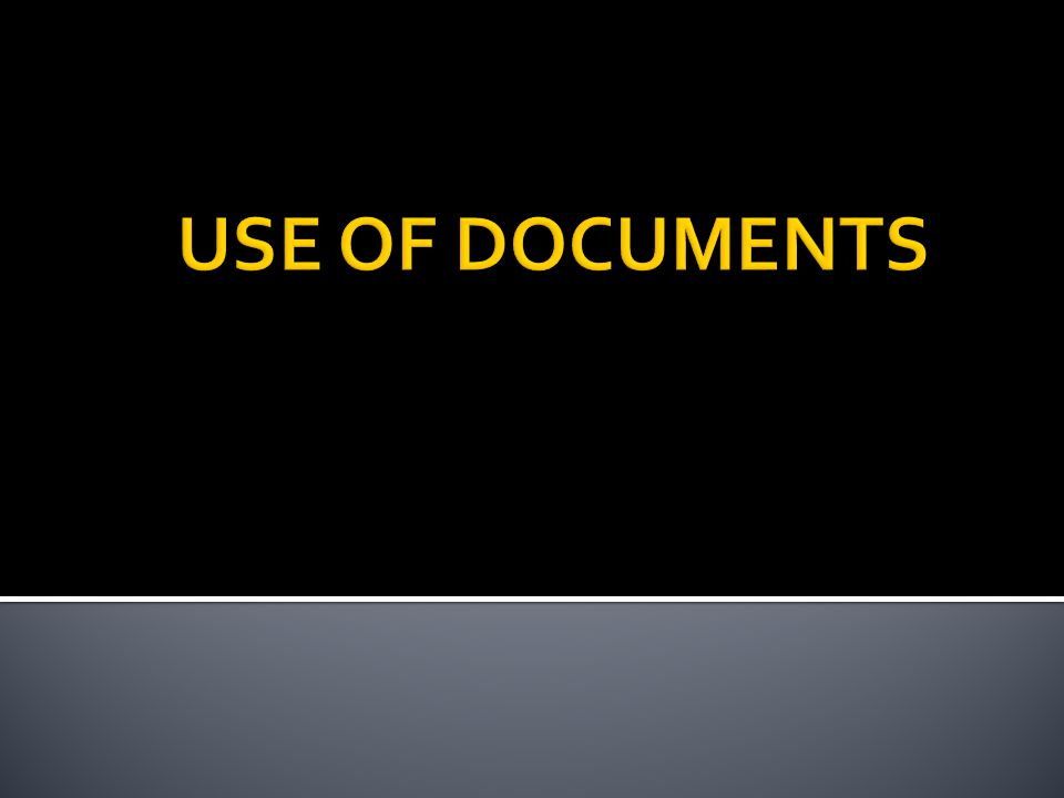 USE OF DOCUMENTS