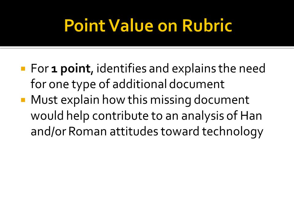 Point Value on Rubric For 1 point, identifies and explains the need for one type of additional document.