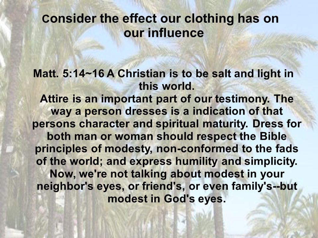 Consider the effect our clothing has on our influence