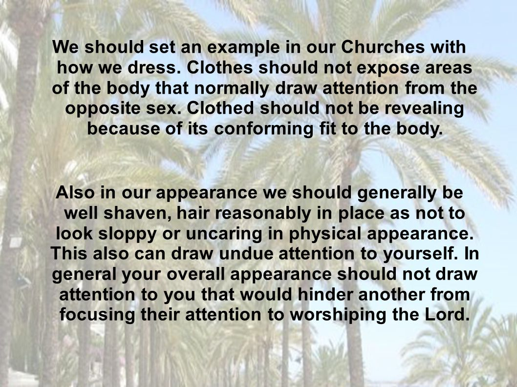 We should set an example in our Churches with how we dress