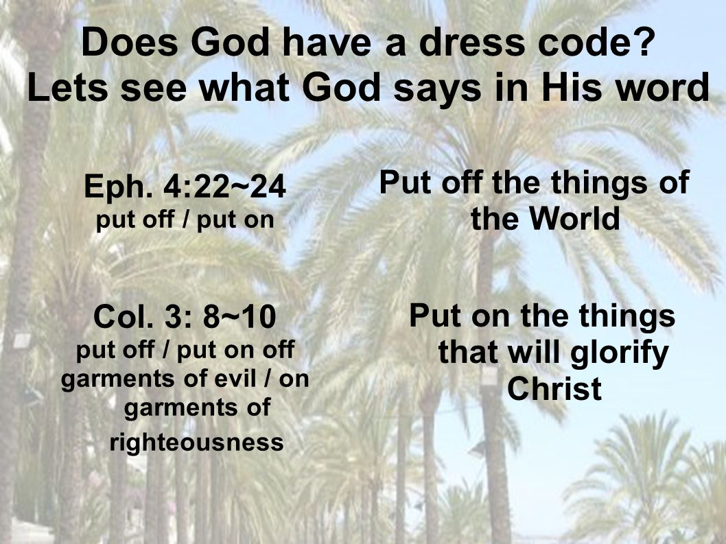 Does God have a dress code Lets see what God says in His word