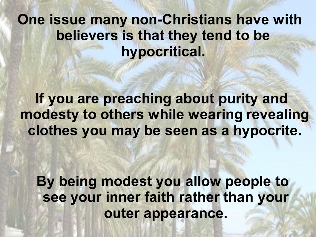 One issue many non-Christians have with believers is that they tend to be hypocritical.